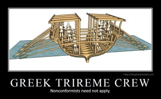 GREEK TRIREME CREW: Nonconformists need not apply.
