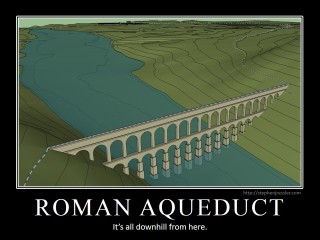 ROMAN AQUEDUCT: It's all downhill from here.