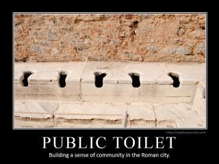 PUBLIC TOILET: Building a sense of community in the Roman city.