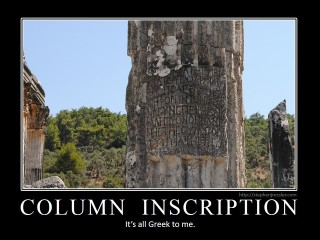 COLUMN INSCRIPTION: It's all Greek to me.
