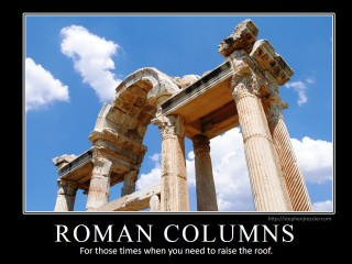ROMAN COLUMNS: For times when you need to raise the roof.