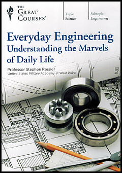 Everyday Engineering from The Great Courses